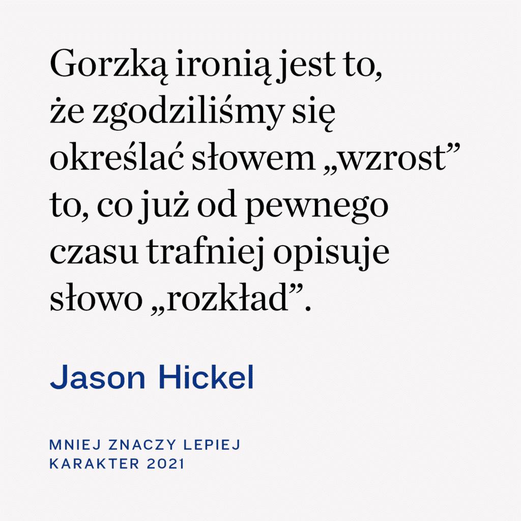 Mniej znaczy lepiej. Jason Hickel. Wydawnictwo Karakter.